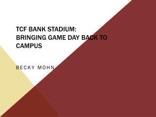 TCF Bank Stadium: Bringing Game day back to Campus