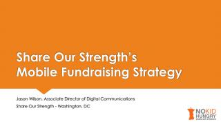 Share Our Strength�s  Mobile Fundraising Strategy