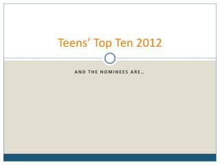 Teens' Top Ten 2012