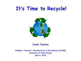 It�s Time to Recycle!