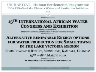 UN HABITAT—Human Settlements Programme LVWATSAN—Lake Victoria Water and Sanitation Initiative