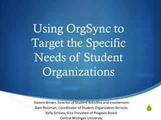 Using OrgSync to Target the Specific Needs of Student Organizations