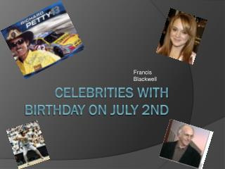 Celebrities with birthday on July 2nd