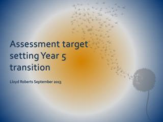 Assessment target setting Year 5 transition