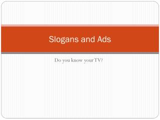 Slogans and Ads