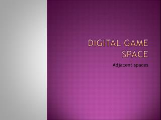 Digital Game space