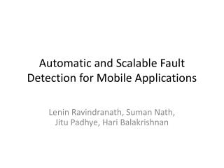Automatic and Scalable Fault Detection for Mobile Applications