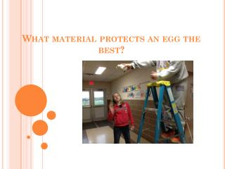 What material protects an egg the best?