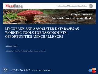 Mycobank  and associated  databases as working tools for taxonomists: opportunities and challenges