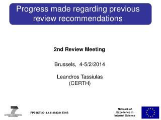 Progress made regarding previous review recommendations