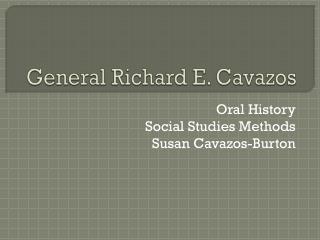 General Richard E. Cavazos