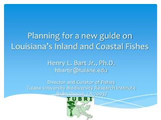 Planning for a new guide on Louisiana�s Inland and Coastal  F ishes