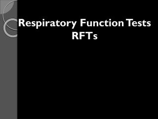 Respiratory Function Tests RFTs