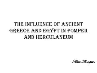 The influence of ancient Greece and Egypt in Pompeii and Herculaneum