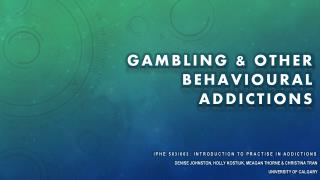 Gambling & Other behavioural addictions