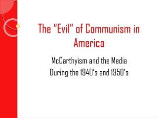 The �Evil� of Communism in America