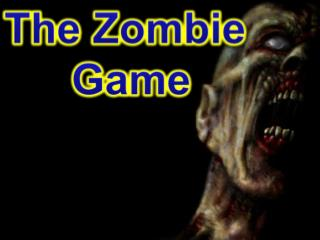 The Zombie  Game