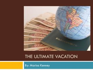 The Ultimate Vacation