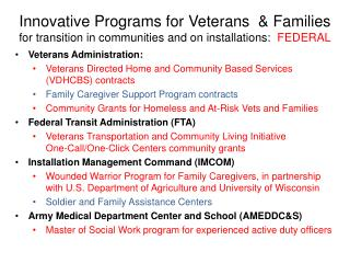 Veterans Administration:   Veterans Directed Home and Community Based Services (VDHCBS) contracts