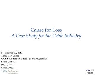 Cause for Loss A Case Study for the Cable Industry