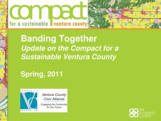 Banding Together Update on the Compact for a Sustainable Ventura County Spring, 2011