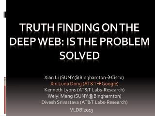 Truth Finding on the Deep WEB: Is the Problem Solved