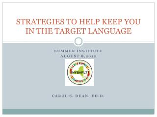 STRATEGIES TO HELP KEEP YOU IN THE TARGET LANGUAGE