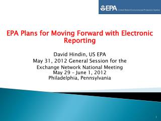 EPA Plans for Moving Forward with Electronic Reporting David Hindin, US EPA