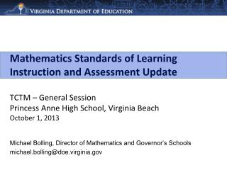 Michael Bolling, Director of Mathematics and Governor's Schools michael.bolling@doe.virginia.gov