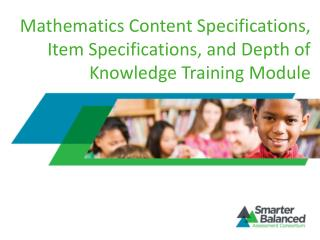 Mathematics Content Specifications, Item Specifications, and Depth of Knowledge Training Module