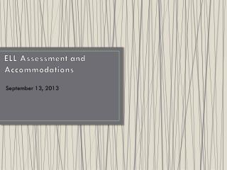ELL Assessment and Accommodations