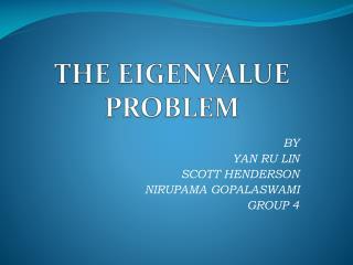 THE EIGENVALUE PROBLEM