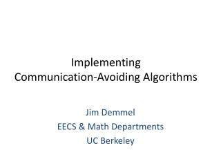 Implementing Communication-Avoiding Algorithms