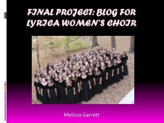 Final Project: Blog for  Lyrica Women's Choir