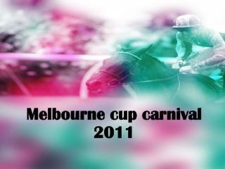 Melbourne cup carnival 2011