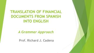 TRANSLATION OF FINANCIAL DOCUMENTS FROM SPANISH INTO  ENGLISH A  Grammar Approach