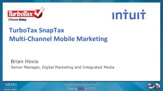 TurboTax  SnapTax Multi-Channel Mobile Marketing