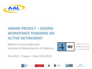 AWARE PROJECT – AGEING WORKFORCE TOWARDS AN ACTIVE RETIREMENT