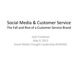 Social  Media &  Customer  Service The Fall and Rise of a Customer Service Brand