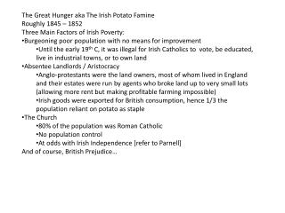 The Great Hunger aka The Irish Potato Famine Roughly 1845 – 1852