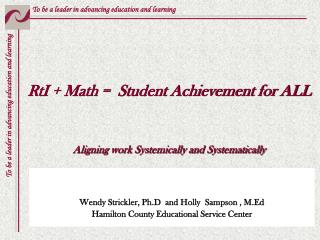 RtI  + Math =  Student Achievement for ALL Aligning work Systemically and Systematically