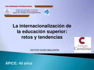 Instituciones, programas y servicios de Cr dito educativo: Retos y tendencias Bogot , D.C., Colombia, 2 al 6 de agosto d