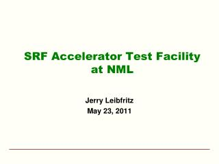 SRF Accelerator Test Facility at NML