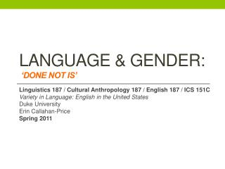 Language & gender:  'DONE not is'