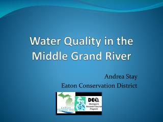 Water Quality in the  Middle Grand River