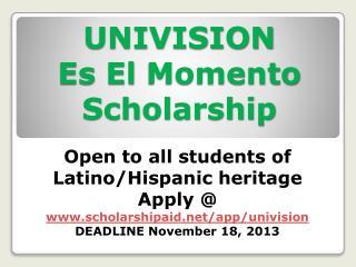 UNIVISION Es  El  Momento  Scholarship