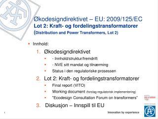 Innhold: Økodesigndirektivet - Innhold/struktur/fremdrift - NVE sitt mandat og tilnærming