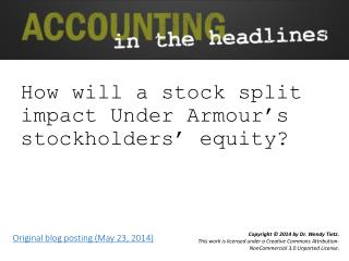 How  will a stock split impact Under  Armour's  stockholders' equity?
