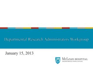 January 15, 2013 Research Administrators Workgroup