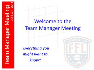 Welcome to the  Team Manager Meeting